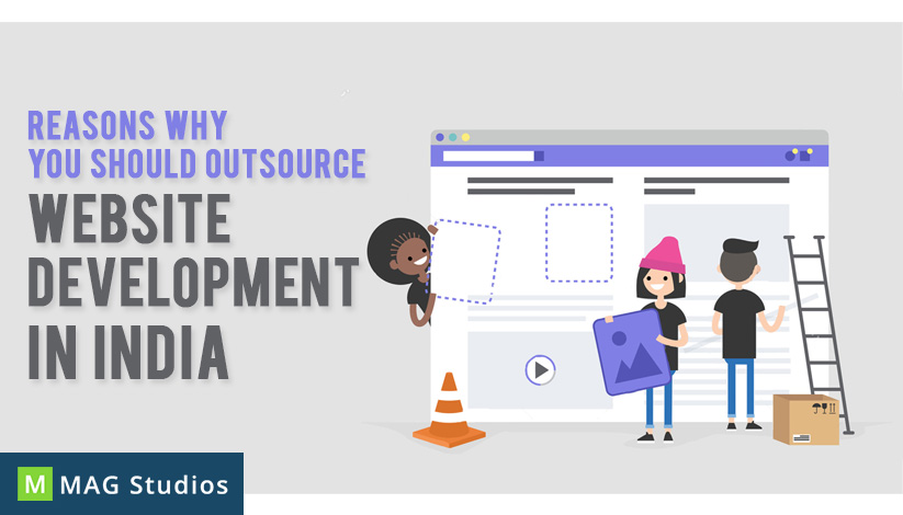 Reasons why you should outsource Website Development in India