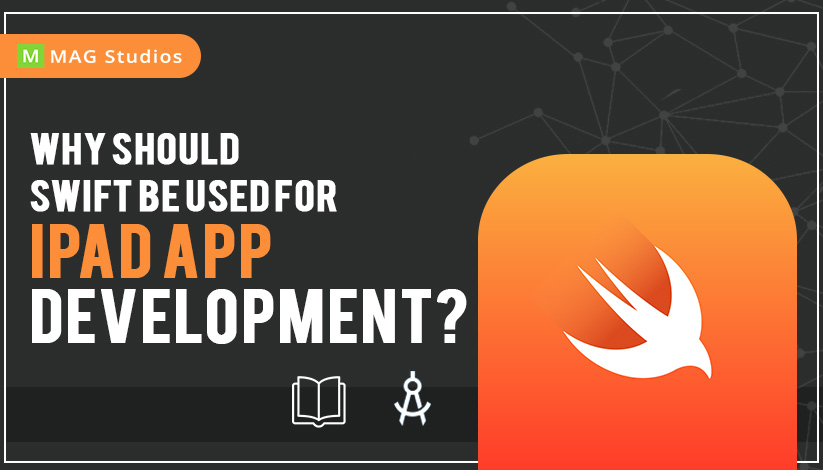 Why should Swift be used for iPad App Development?