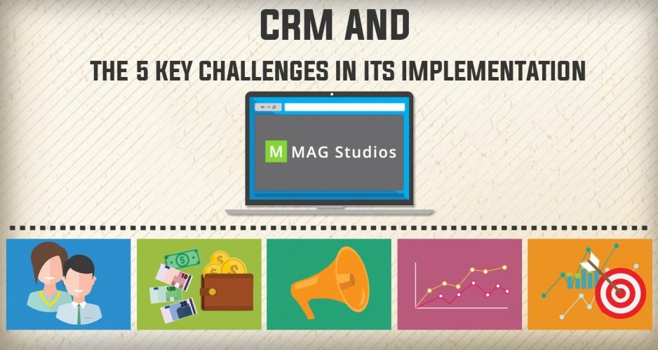 CRM and the 5 Key Challenges in its implementation