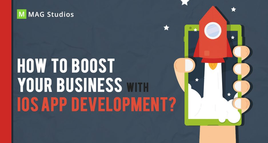How To Boost Your Business With iOS App Development?