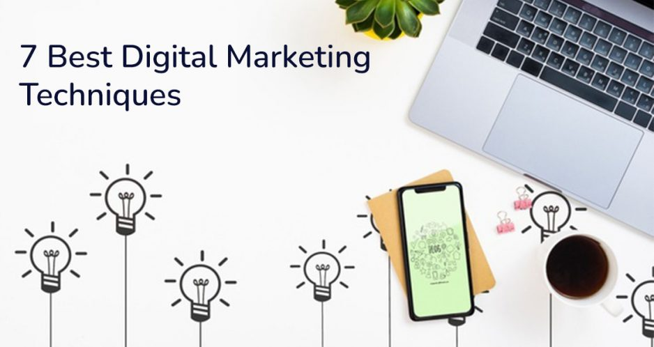 7 Best Digital Marketing Techniques