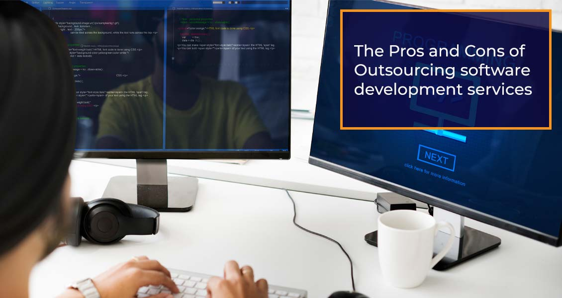 The Pros and Cons of Outsourcing software development services